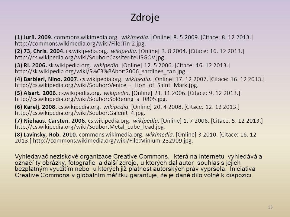 Zdroje (1) Jurii. 2009. commons.wikimedia.org. wikimedia. [Online] 8. 5 2009. [Citace: 8. 12 2013.] http://commons.wikimedia.org/wiki/File:Tin-2.jpg.